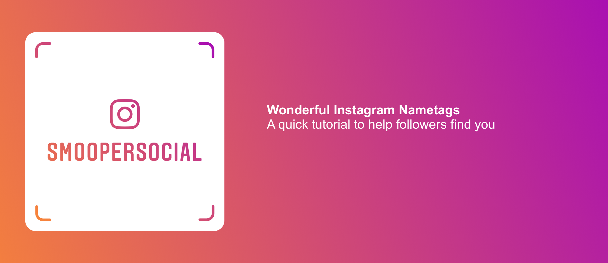 Why and how to use Instagram Nametags for your promotion